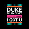 I Got U - Duke Dumont Featuring Jax Jones