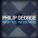 Philip George Wish You Were Mine