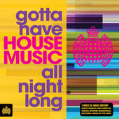 foto Gotta Have House Music All Night Long - Ministry of Sound
