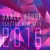 hit download Dance House Electro New Hits 2016 Various Artists