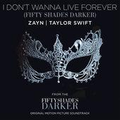 singolo ZAYN & Taylor Swift I Don't Wanna Live Forever (Fifty Shades Darker)