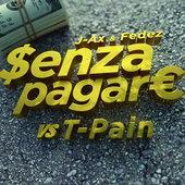 singolo J-AX & Fedez Senza pagare VS T-Pain (feat. T-Pain)