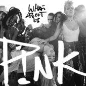 singolo P!nk What About Us