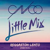 singolo CNCO & Little Mix Reggaetón Lento (Remix)