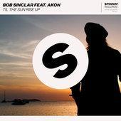 hit download Til the Sun Rise Up (feat. Akon) Bob Sinclar