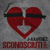 hit download Sconosciuti da una vita J-AX & Fedez
