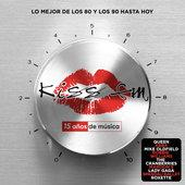 hit download Kiss FM - 15 Años De Música (Lo Mejor De Los 80 Y Los 90 Hasta Hoy) Varios Artistas