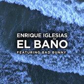 hit download EL BAÑO (feat. Bad Bunny) Enrique Iglesias