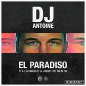 hit download El Paradiso (feat. Armando & Jimmi The Dealer) [DJ Antoine vs. Mad Mark 2k18 Mix] DJ Antoine