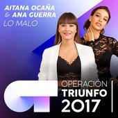 Aitana Ocaña & Ana Guerra-Lo Malo (Operación Triunfo 2017)