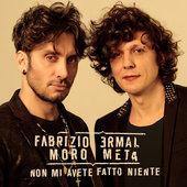 singolo Ermal Meta & Fabrizio Moro Non mi avete fatto niente