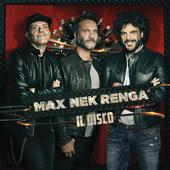 hit download Max Nek Renga - Il disco (Live) Max Pezzali, Nek & Francesco Renga