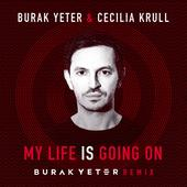 hit download My Life Is Going On (Burak Yeter Remix) Burak Yeter & Cecilia Krull