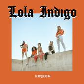 Lola Indigo-Ya No Quiero Ná