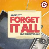 hit download Forget It All (feat. Samantha Jade) Sunset City