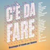singolo Kessisoglu & Friends per Genova C è da fare
