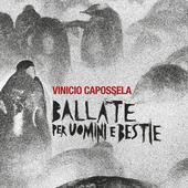 tracklist album Vinicio Capossela Ballate per uomini e bestie