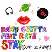 hit download Stay (Don t Go Away) [feat. Raye] David Guetta