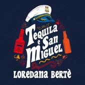 hit download Tequila e San Miguel Loredana Bertè