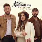 singolo Lady Antebellum What If I Never Get Over You
