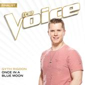 singolo Gyth Rigdon Once In A Blue Moon (The Voice Performance)