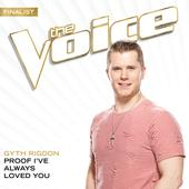 singolo Gyth Rigdon Proof I've Always Loved You (The Voice Performance)