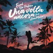 singolo Fred De Palma Una volta ancora (feat. Ana Mena)