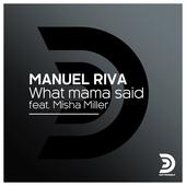 hit download What Mama Said (feat. Misha Miller) [Radio Edit] Manuel Riva
