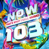 tracklist album Various Artists NOW That s What I Call Music! 103