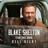 singolo Blake Shelton Hell Right (feat. Trace Adkins)