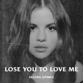 singolo Selena Gomez Lose You to Love Me