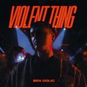 singolo Ben Dolic Violent Thing (feat. B-OK)