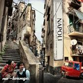 hit download Napoli lounge (Traditional Naples Songs in Nu-Jazz, Bossa & Chill Out Experience) No-Lounge