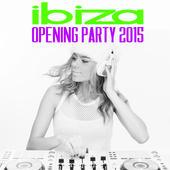 hit download Ibiza Opening Party 2015 Various Artists