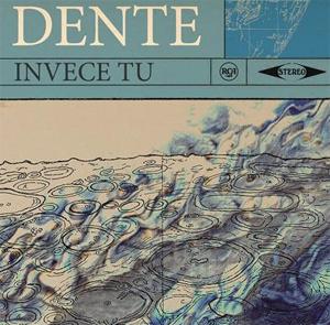 DENTE, dal 1 gennaio in radio con il singolo INVECE TU