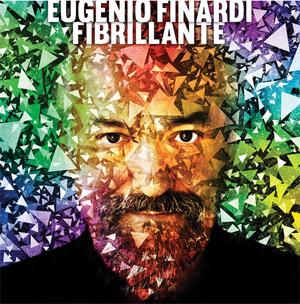 Eugenio Finardi, pubblicato da Universal Italia il nuovo album di inediti Fibrillante