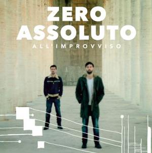 Zero Assoluto in radio con il nuovo singolo Allimprovviso