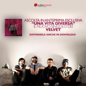 VELVET, il nuovo singolo UNA VITA DIVERSA in esclusiva su Cubomusica