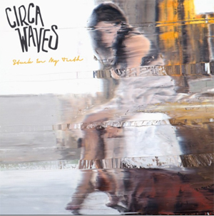 CIRCA WAVES, arriva in radio il nuovo singolo   STUCK IN MY TEETH