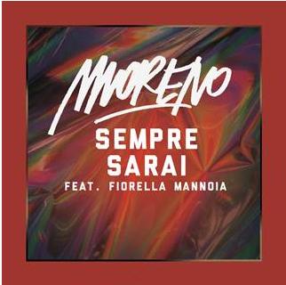 MORENO Feat. Fiorella Mannoia da venerdì 14 in radio con SEMPRE SARAI