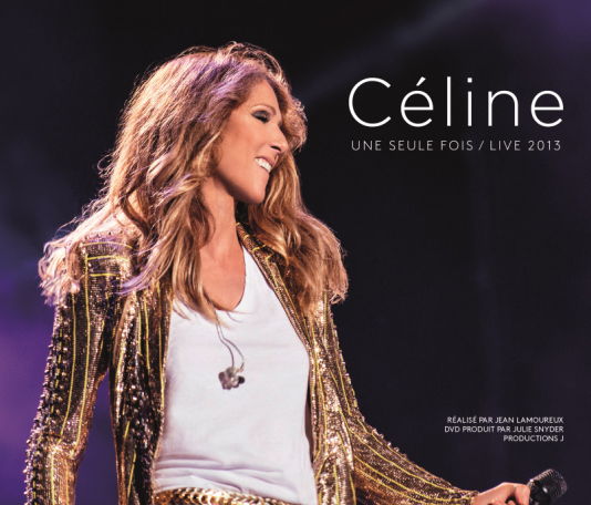 CELINE DION, in uscita oggi, 20 maggio l album Céline Une Seule Fois/Live 2013
