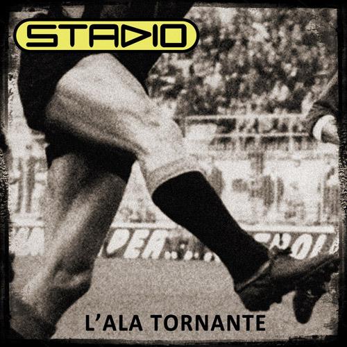STADIO, esce oggi in digitale il nuovo singolo LALA TORNANTE