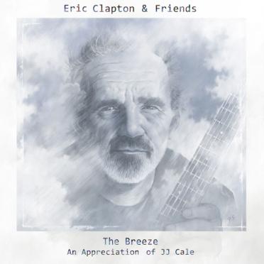 Eric Clapton & Friends: The Breeze, An Appreciation of JJ Cale da domani 29 luglio in tutti i negozi