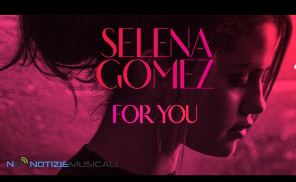 SELENA GOMEZ, è uscita la raccolta FOR YOU