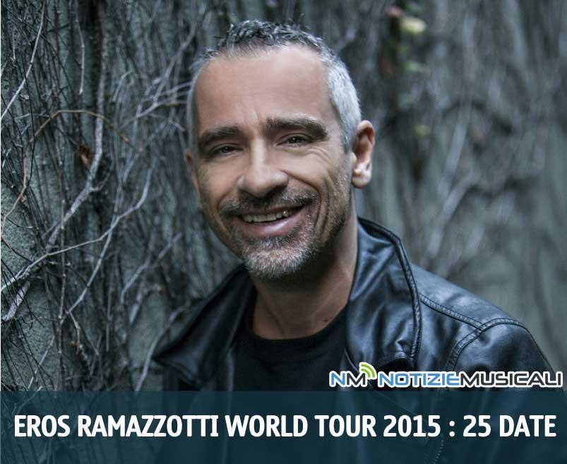 EROS RAMAZZOTTI : 25 date per il suo World Tour 2015