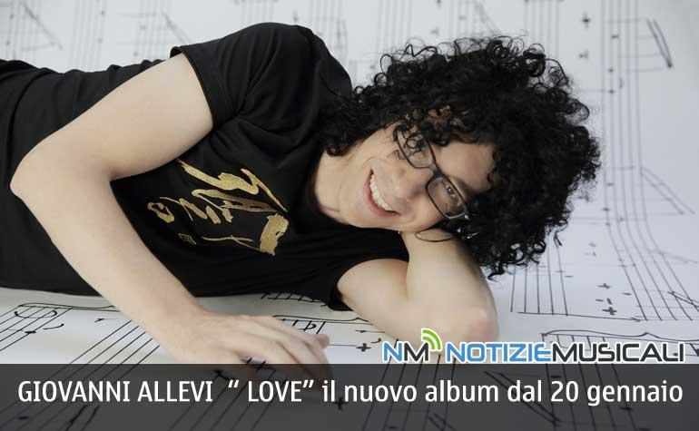 GIOVANNI ALLEVI ritorna al piano solo con lalbum LOVE