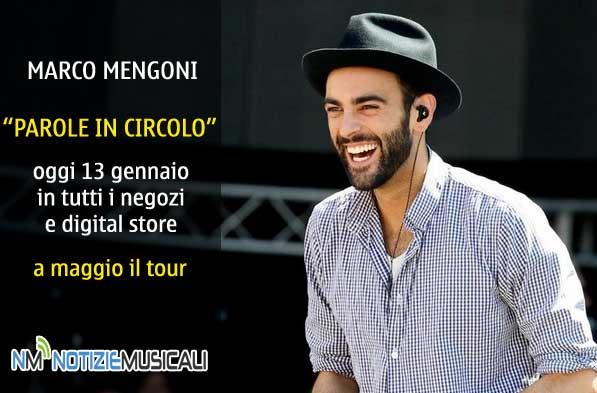 MARCO MENGONI, 13 gennaio online PAROLE IN CIRCOLO a maggio il tour