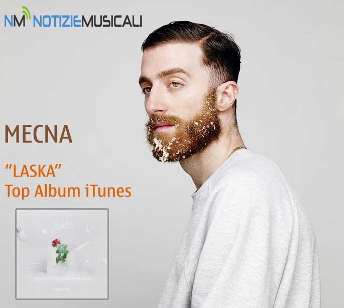 MECNA , il nuovo album LASKA sul podio dei Top Album iTunes