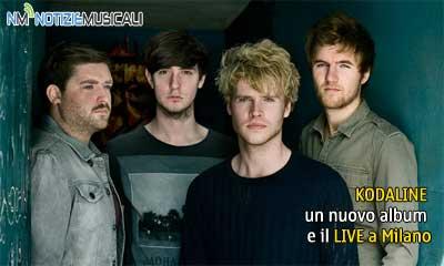 KODALINE, un nuovo album e il LIVE a Milano