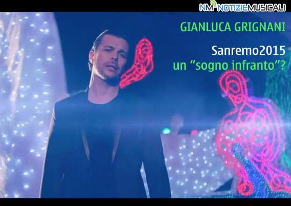 "GIANLUCA GRIGNANI, Sanremo 2015 un ""sogno infranto""?"